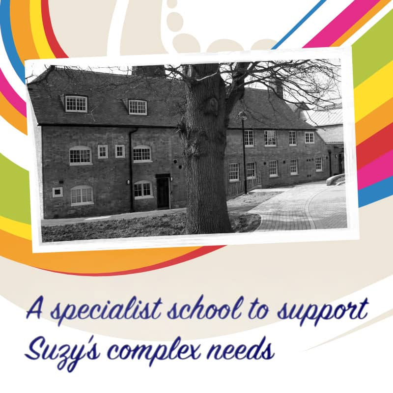 A specialist school to support Suzy's complex needs