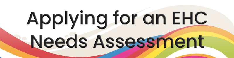 Applying for an EHC Needs Assessment