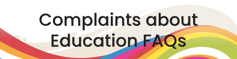 Education Complaints FAQs