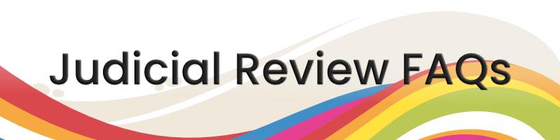 Judicial Review FAQs