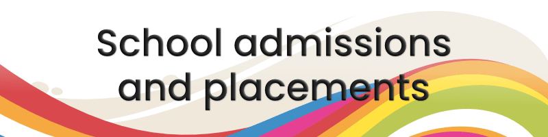 School admissions and placements