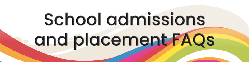 School admissions & placement FAQs