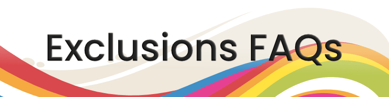 Exclusions FAQs